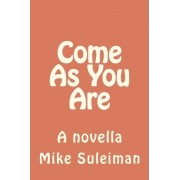 Come as You Are by Mike Suleiman