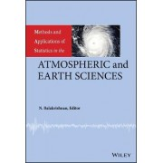 Methods and Applications of Statistics in the Atmospheric and Earth Sciences by N. Balakrishnan