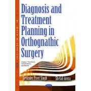 Diagnosis & Treatment Planning in Orthognathic Surgery by Devinder Preet Singh