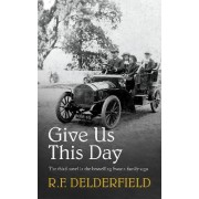 Give Us This Day by R. F. Delderfield