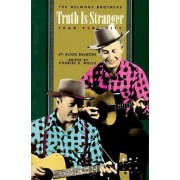 Truth is Stranger Than Publicity by Alton Delmore