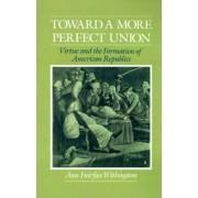 Toward a More Perfect Union by Ann Fairfax Withington