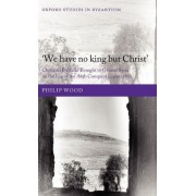 We have no king but Christ by Philip Wood