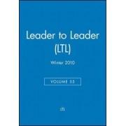 Leader to Leader (LTL) Winter 2010: v. 55 by Ltl