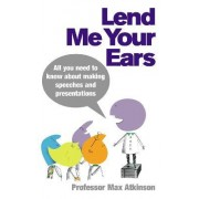 Lend Me Your Ears by Max Atkinson
