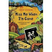 Miss Me When I'm Gone by Philip Stephens