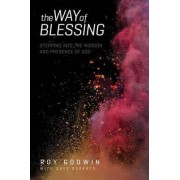 The Way of Blessing by Roy Godwin