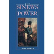 The Sinews of Power by John Brewer