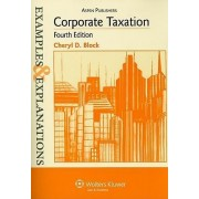 Corporate Taxation by Cheryl D Block