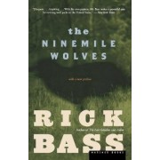 The Ninemile Wolves by Rick Bass
