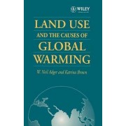 Land Use and the Causes of Global Warming by W. Neil Adger