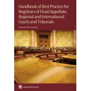 Handbook of Best Practice for Registrars of Final/Appellate, Regional and International Courts and Tribunals by Commonwealth Secretariat