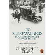 The Sleepwalkers by Christopher Clark