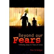 Beyond Our Fears/Participant by Pam Driedger