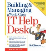 Building and Running a World Class IT Help Desk by Robert J. Wooten