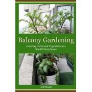 Balcony Gardening by Jeff Haase
