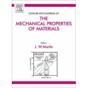 Concise Encyclopedia of the Mechanical Properties of Materials by J. W. Martin