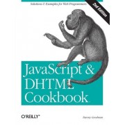 JavaScript and DHTML Cookbook by Danny Goodman