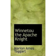 Winnetou the Apache Knight by Marion Ames Taggart