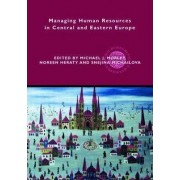 Managing Human Resources in Central and Eastern Europe by Michael J. Morley