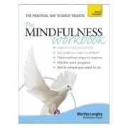 The Mindfulness Workbook: Teach Yourself by Martha Langley