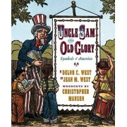 Uncle Sam and Old Glory: Symbols of America by West