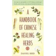 A Handbook of Chinese Healing Herbs by Daniel P. Reid