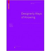 Designerly Ways of Knowing by Nigel Cross