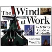 The Wind at Work by Gretchen Woelfle