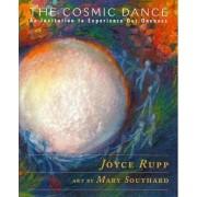 The Cosmic Dance by Joyce Rupp