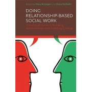 Doing Relationship-Based Social Work by Mary McColgan