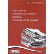 Ipostaze ale discursului repetat in presa romaneasca si italiana - Harieta Topoloceanu