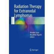 Radiation Therapy for Extranodal Lymphomas by Keisuke Sasai