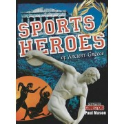 Sports Heroes of Ancient Greece by Paul Mason
