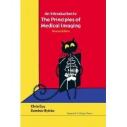 Introduction To The Principles Of Medical Imaging, An (Revised Edition) by Dominic Ffytche