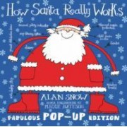 How Santa Really Works Pop-Up by Alan Snow