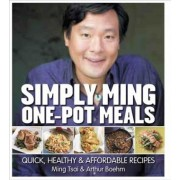 Simply Ming One-Pot Meals by Ming Tsai