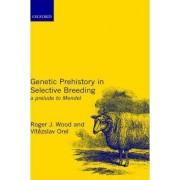 Genetic Prehistory in Selective Breeding by Roger Wood