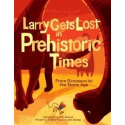Larry Gets Lost In Prehistoric Times by John Skewes