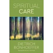 Spiritual Care by Dietrich Bonhoeffer