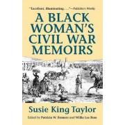 A Black Woman's Civil War Memories by Susie King-Taylor