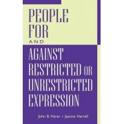 People for and Against Restricted or Unrestricted Expression by John B. Harer