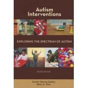 Autism Interventions: Exploring the Spectrum of Autism by Carolyn Murray-Slutsky