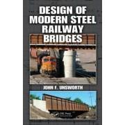 Design of Modern Steel Railway Bridges by John F. Unsworth