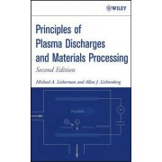 Principles of Plasma Discharges and Materials Processing by Michael Lieberman
