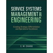 Service Systems Management and Engineering by Ching M. Chang