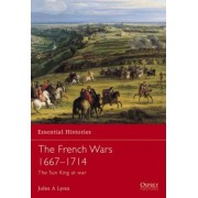 The French Wars 1667-1714 by John A. Lynn