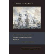 The Modern World-System: Mercantilism and the Consolidation of the European World-Economy, 1600-1750 v. 2 by Immanuel Wallerstein