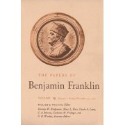 The Papers of Benjamin Franklin: January 1 Through December 31, 1772 v. 19 by Benjamin Franklin