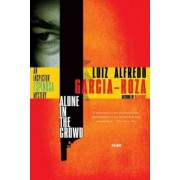 Alone in the Crowd by Luiz Alfredo Garcia-Roza